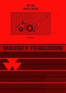 massey ferguson mf 40e mf 40 e tractor parts book manual ebay rh ebay com Massey Ferguson 140 Massey Ferguson 50