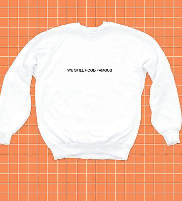 We Still Hood Famous Kanye Pablo Men Women Unisex Top Hoodie Sweatshirt 2031
