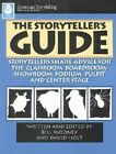 The Storyteller's Guide: Storyteller's Share Advice for the Classroom August House Publishers Incorporated, P.O.Box 3223 Little Rock, Ar 72203-3223, San: 223-7288, T: 501-372-5450 Us by August House Publishers(Paperback)