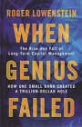 When Genius Failed: The Rise and Fall of Long Term Capital Management by Roger Lowenstein (Paperback, 2001)