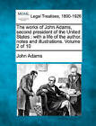 The Works of John Adams, Second President of the United States: With a Life of the Author, Notes and Illustrations. Volume 2 of 10 by John Adams (Paperback / softback, 2010)