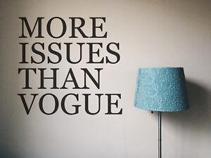 MORE-ISSUES-THAN-VOGUE-Vinyl-Art-DIY-Wall-Sticker-Mural-LIVING-ROOM-HALLWAY