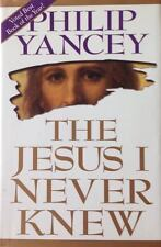 The Jesus I Never Knew Phillip Yancey Hardcover