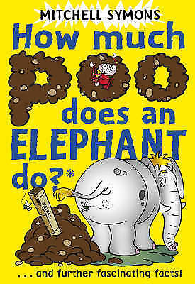 """""""AS NEW"""" Symons, Mitchell, How Much Poo Does an Elephant Do? (Mitchell Symons' T"""
