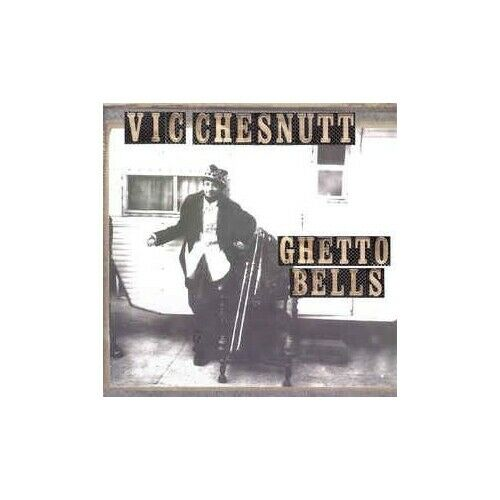 Vic Chesnutt Ghetto Bells 2 X LP VINYL New West Records 2017 NEW