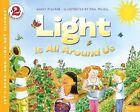 Light Is All Around Us by Wendy Pfeffer (Hardback, 2014)