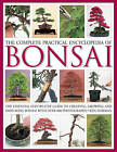 The Complete Practical Encyclopedia of Bonsai: The Essential Step-by-Step Guide to Creating, Growing, and Displaying Bonsai by Ken Norman (Hardback, 2009)