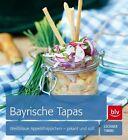 Bayrische Tapas von Tanja Timme und Florian Lechner (2013, Gebundene Ausgabe)