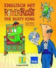 Englisch mit Ritter Rost - The Rusty King von Jörg Hilbert und Felix Janosa (2010, Gebundene Ausgabe)