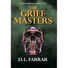 The Grief Masters by D L Farrar (Hardback, 2014)