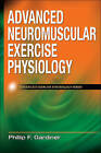 Advanced Neuromuscular Exercise Physiology by Phillip F. Gardiner (Hardback, 2011)