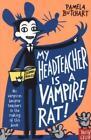 My Headteacher is a Vampire Rat von Pamela Butchart (2015, Taschenbuch)