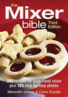 The Mixer Bible: 300 Recipes for Your Stand Mixer, Plus 125 Step-by-step Photos by Carla Snyder, Meredith Deeds (Paperback, 2013)