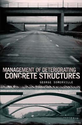 Management of Deteriorating Concrete Structures, Somerville, George, Very Good,