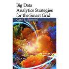 Big Data Analytics Strategies for the Smart Grid by Carol L. Stimmel (Hardback, 2014)