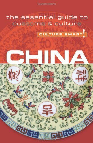China - Culture Smart!: The Essential Guide to Customs & Culture: The Essential