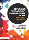 Exploring Education at Postgraduate Level von Vanessa O''''grady Anne Cottle (2015, Taschenbuch)