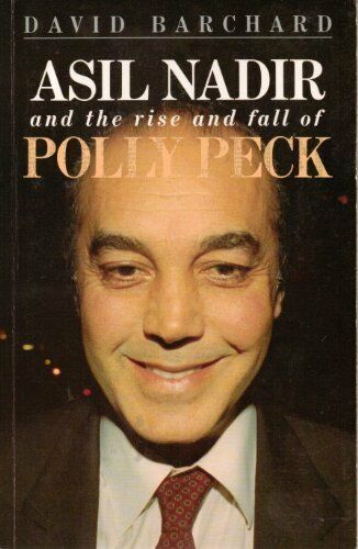 Asil Nadir and the Rise and Fall of Polly Peck-David Barchard