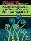 Berkshire Encyclopedia of Sustainability: Measurements, Indicators, and Research Methods for Sustainability by Berkshire Publishing Group (Hardback, 2012)