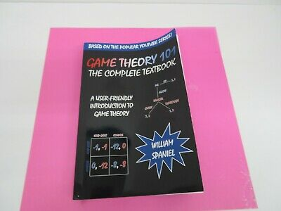 Game Theory 101: The Complete Textbook: Spaniel, William ...