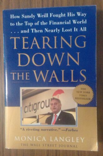 1 of 1 - Tearing Down the Walls: How Sandy Weill Fought His Way to the Top of the Financi