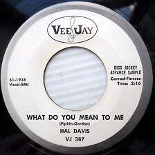 HAL DAVIS doowop r&b W.L.Promo WHAT DO YOU MEAN TO ME / MERCHANT OF LOVE FM544