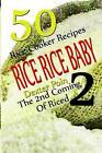 Rice Rice Baby - The Second Coming of Riced - 50 Rice Cooker Recipes by Recipe Junkies, Dexter Poin (Paperback / softback, 2015)