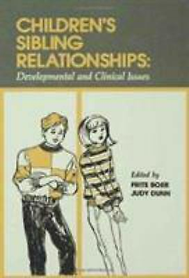 Children's Sibling Relationships : Developmental and Clinical Issues Boer