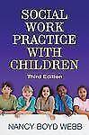 Social Work Practice with Children, Third Edition by Nancy Boyd Webb (2011,...