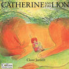 Catherine and the Lion by Clare Jarrett (Paperback, 1996)