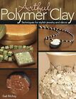 Artful Polymer Clay : Techniques for Stylish Jewelry and Decor by Gail Ritchey (2009, Paperback)