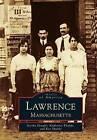 Lawrence: Massachusetts by Katherine Khalife, Ken Skulski, Eartha Dengler (Paperback / softback, 1995)