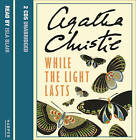 While the Light Lasts by Agatha Christie (CD-Audio, 2006)
