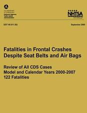 Fatalities in Frontal Crashes Despite Seat Belts and Air Bags ? Review of All...