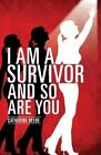 I Am a Survivor and So Are You by Catherine Beebe (Paperback / softback, 2013)