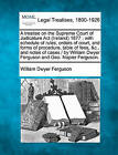 A Treatise on the Supreme Court of Judicature ACT (Ireland) 1877: With Schedule of Rules, Orders of Court, and Forms of Procedure, Table of Fees, &C., and Notes of Cases / By William Dwyer Ferguson and Geo. Napier Ferguson. by William Dwyer Ferguson (Paperback / softback, 2010)