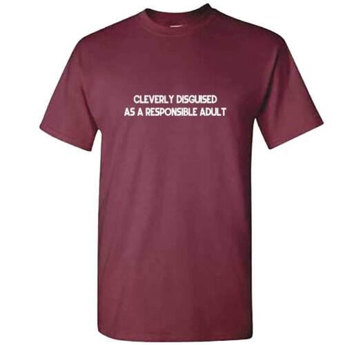 Unisexe habilement déguisée comme un adulte responsable T-Shirt-Drôle Cadeau Fête des Pères