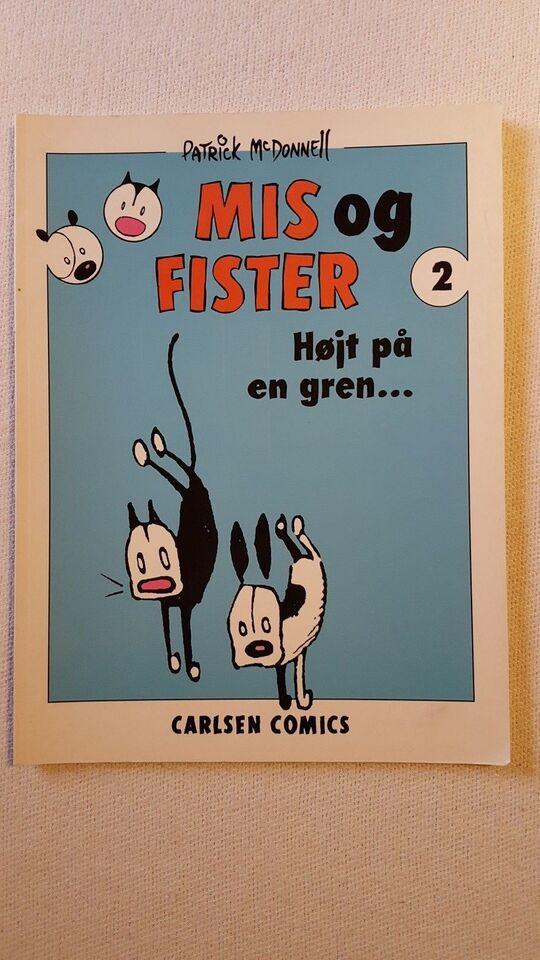 MIS OG FISTER, PATRICK McDONNEL, Tegneserie