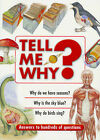 Tell ME Why?: Answers to Hundreds of Questions by Octopus Publishing Group (Paperback, 2001)