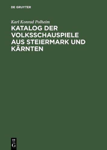 Katalog der Volksschauspiele Aus Steiermark und Kärnten by Karl Konrad...