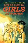 How to Talk to Girls at Parties by Neil Gaiman, Gabriel Ba (Hardback, 2016)