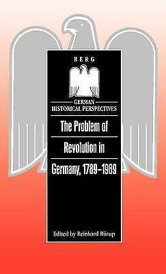 The Problem of Revolution in Germany, 1789-1989 (German Historical Perspectives