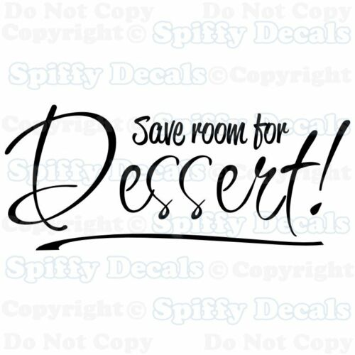 SAVE ROOM FOR DESSERT FOOD HOME KITCHEN Quote Vinyl Wall Decal Sticker Art Decor