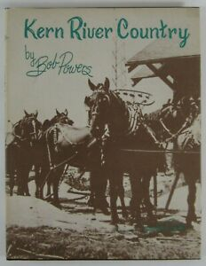 Details about Kern County Gold Mining History Kern River Country Bob Powers  Signed 1st Ed 1979