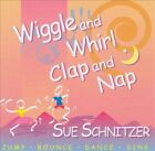 Wiggle and Whirl: Clap and Nap * by Sue Schnitzer (CD, Sep-2012, CD Baby (distributor))