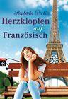 Herzklopfen auf Französisch von Stephanie Perkins (2014, Taschenbuch)