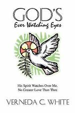 God's Ever Watching Eyes : His Spirit Watches over Me. No Greater Love Than...
