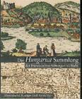 Die Hungarica Sammlung der Franckeschen Stiftungen zu Halle. Historische Karten und Ansichten (2009, Taschenbuch)