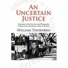 an Uncertain Justice 9781436394352 by William Thornbro Hardcover