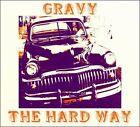 The Hard Way [PA] [Digipak] by Gravy (New Orleans) (CD, Mar-2011, CD Baby (distributor))